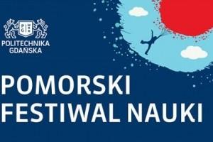 Zapraszamy na Pomorski Festiwal Nauki
