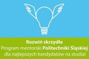 Rozwiń skrzydła! - program mentorski dla kandydatów na studia na Politechnice Śląskiej