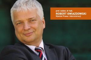 Prof. nadzw. dr hab. Robert Gwiazdowski - Wydział Prawa i Administracji UŁ