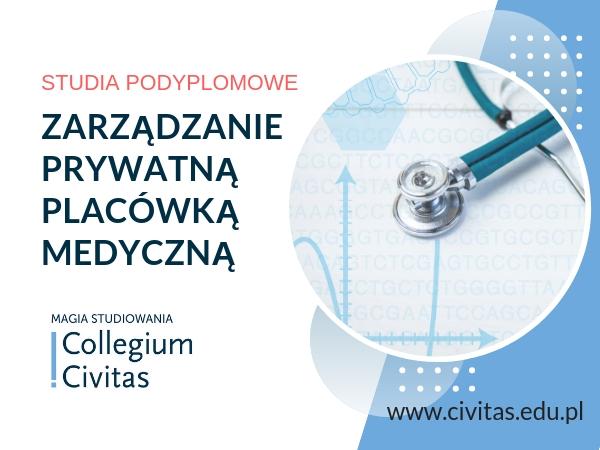 Nowoczesne zarządzanie prywatną placówką ochrony zdrowia w Collegium Civitas