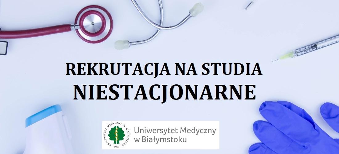 Rekrutacja na studia niestacjonarne na Uniwersytecie Medycznym w Białymstoku